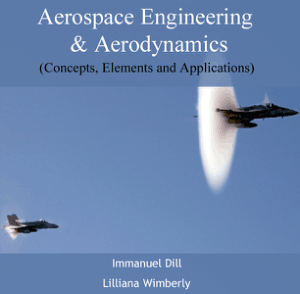 Aerospace engineering and aerodynamics Concepts elements and applications Immanuel Dill Lilliana Wimberly