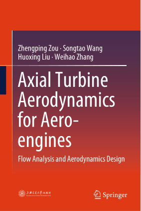 Axial Turbine Aerodynamics for Aero engines Flow Analysis and Aerodynamics Design