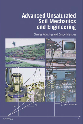 Advanced Unsaturated Soil Mechanics and Engineering Charles W.W. Ng and Bruce Menzies