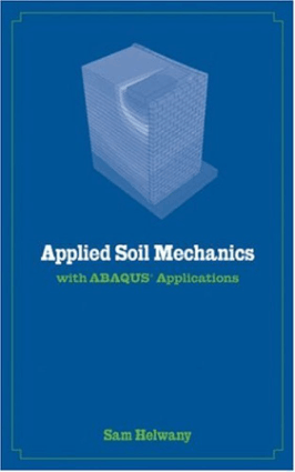APPLIED SOIL MECHANICS with ABAQUS Applications SAM HELWANY