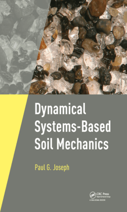 Dynamical Systems-Based Soil Mechanics Paul G. Joseph