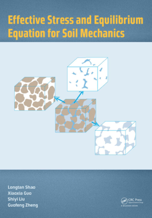 Effective Stress and Equilibrium Equation for Soil Mechanics Longtan Shao and Xiaoxia Guo