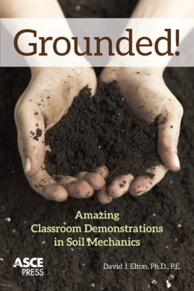 Grounded Amazing Classroom Demonstrations in Soil Mechanics David J. Elton