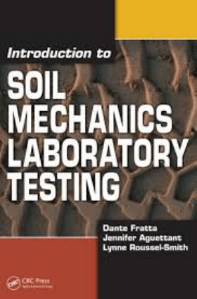 Introduction to Soil Mechanics Laboratory Testing Dante Fratta