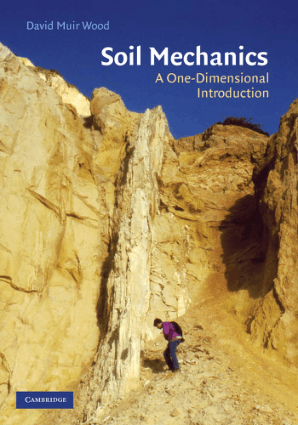 Soil mechanics A ONE DIMENSIONAL INTRODUCTION David Muir Wood