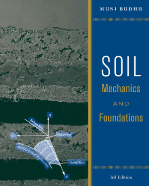 SOIL MECHANICS AND FOUNDATIONS THIRD EDITION MUNI BUDHU