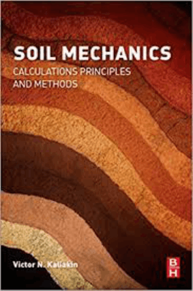 Soil Mechanics Calculations Principles andMethods Victor N Kaliakin