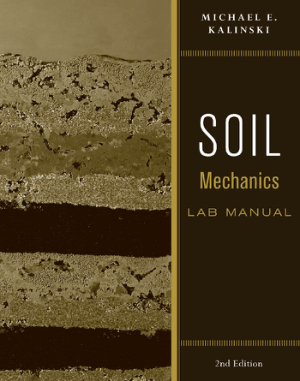 SOIL MECHANICS LAB MANUAL 2nd Edition Michael E. Kalinski