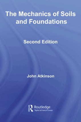 The Mechanics of Soils and Foundations Second Edition John Atkinson