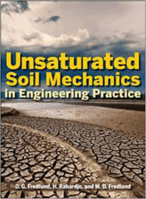 Unsaturated Soil Mechanics in Engineering Practice D. G. Fredlund