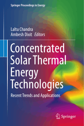 Concentrated Solar Thermal Energy Technologies Recent Trends and Applications Laltu Chandra