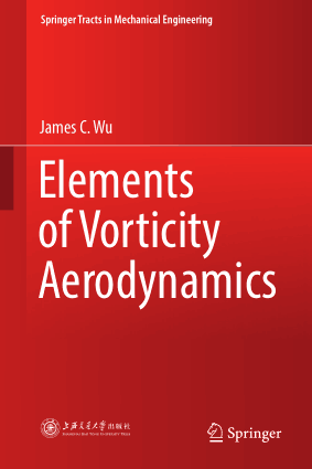 Elements of Vorticity Aerodynamics James C. Wu
