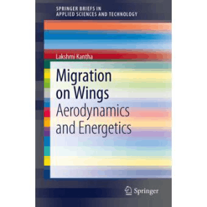 Migration on Wings Aerodynamics and Energetics Lakshmi Kantha
