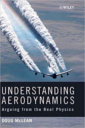 Understanding Aerodynamics Arguing from the Real Physics Doug McLean
