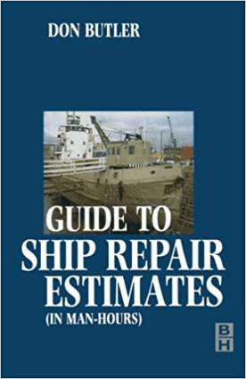 A Guide to Ship Repair Estimates in Man hours Don Butler