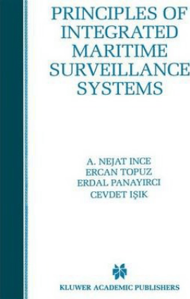PRINCIPLES OF INTEGRATED MARITIME SURVEILLANCE SYSTEMS by A Nejat Ince