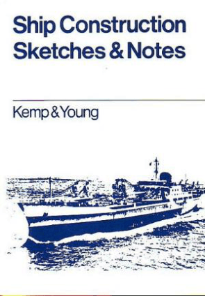SHIP CONSTRUCTION SKETCHES AND NOTES Second Edition Kemp and Young