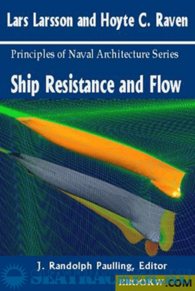Ship Resistance and Flow by Lars Larsson and Hoyte C Raven