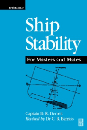 Ship Stability for Masters and Mates Fifth edition by Captain D R Derrett