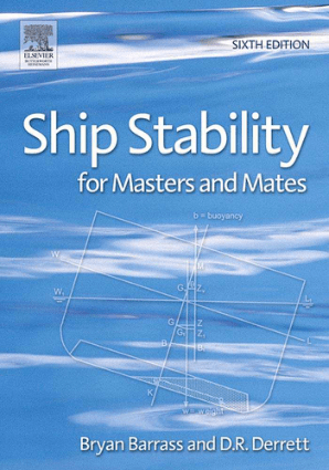 Ship Stability for Masters and Mates Sixth edition by Captain D R Derrett