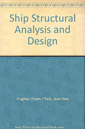SHIP STRUCTURAL ANALYSIS AND DESIGN by Owen F Hughes