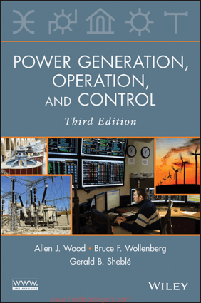 Power Generation Operation and Control 3rd edition By Allen J Wood and Bruce F Wollenberg
