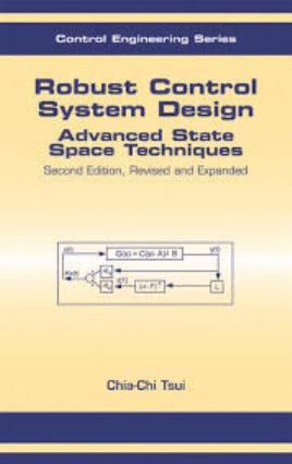 Robust Control System Design Advanced State Space Techniques Second Edition by Chia Chi Tsui
