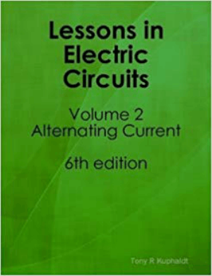 Lessons In Electric Circuits Volume 2 Ac By Tony Kuphaldt Sixth Edition
