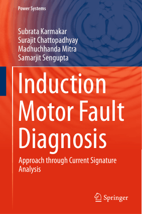 Induction Motor Fault Diagnosis Approach through Current Signature Analysis Samarjit Sengupta