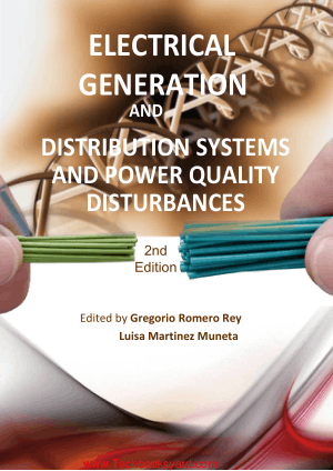 Electrical Generation and Distribution Systems and Power Quality Disturbances second edition By Gregorio Romero Rey