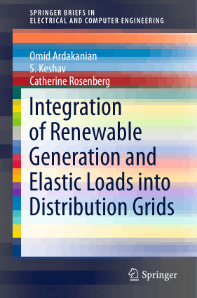 Integration of Renewable Generation and Elastic Loads into Distribution Grids Omid Ardakanian
