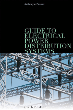 Guide to Electrical Power Distribution Systems Sixth Edition Anthony J. Pansini