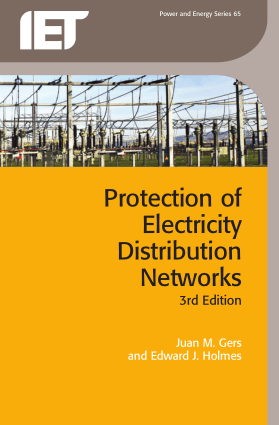 Protection of Electricity Distribution Networks 3rd Edition Juan M. Gers and Edward J. Holmes