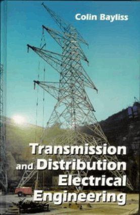 Transmission and Distribution Electrical Engineering Colin Bayliss and Brian Hardy