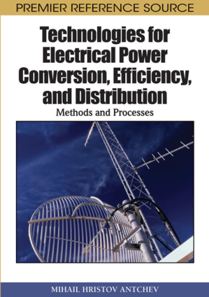Technologies for Electrical Power Conversion Efficiency and Distribution Methods and Processes Mihail Hristov Antchev