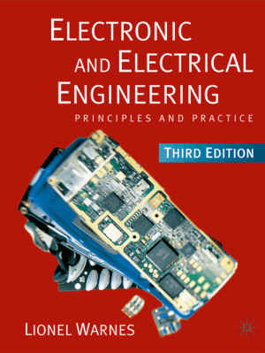 Electronic and Electrical Engineering Principles and Practice Third edition Lionel Warnes