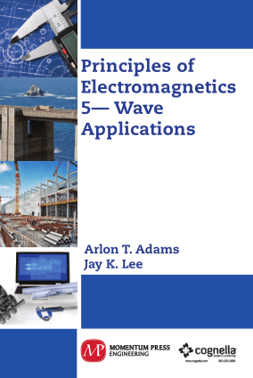 Principles of Electromagnetics 5 Wave Applications Arlon T. Adams