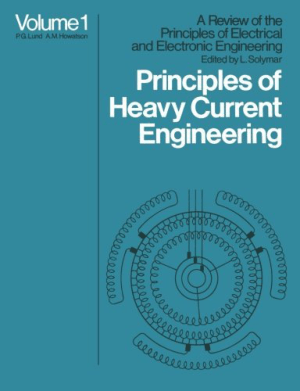 Principles of Heavy Current Engineering volume l A. M. Howatson