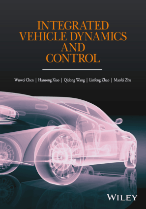 Integrated Vehicle Dynamics and Control Professor Wuwei Chen