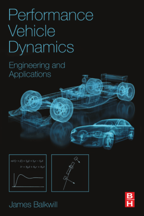 PERFORMANCE VEHICLE DYNAMICS Engineering and Applications JAMES BALKWILL