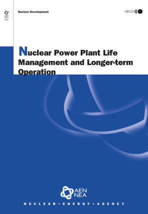 Nuclear Power Plant Life Management and Longer term Operation