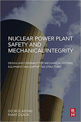 NUCLEAR POWER PLANT SAFETY ANDMECHANICAL INTEGRITY GEORGE ANTAKI and RAMIZ GILADA