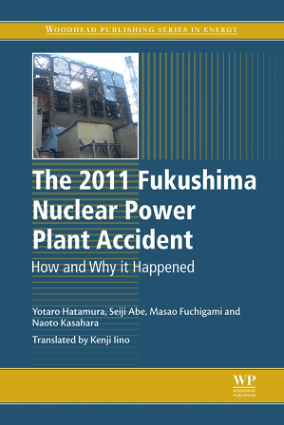 The 2011 Fukushima Nuclear Power Plant Accident How and Why It Happened Yotaro Hatamura