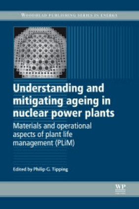 Understanding and mitigating ageing in nuclear power plants Philip G. Tipping