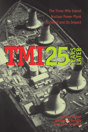 TMI 25 Years Later The Three Mile Island Nuclear Power Plant Accident and Its Impact Bonnie A. Osif