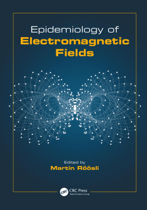 Epidemiology of Electromagnetic Fields Edited by Martin Roosli