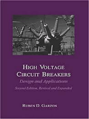 High Voltage Circuit Breakers second edition Ruben D. Garzon
