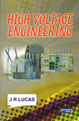 High voltage engineering J R Lucas
