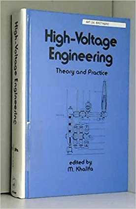 High Voltage Engineering Theory and Practice M Khalifa