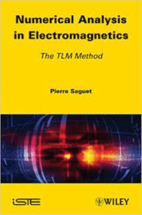 Numerical Analysis in Electromagnetics The TLM Method Pierre Saguet